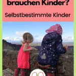 Was du über selbstbestimmte Kinder wissen solltest